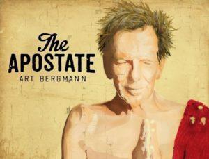 Art Bergmann: The Apostate